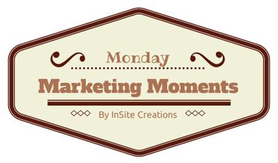 Monday's Marketing Moment ...